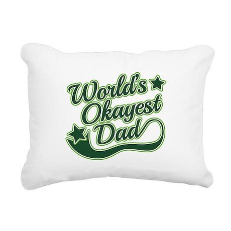 World's Okayest Dad Green Rectangular Canvas Pillo