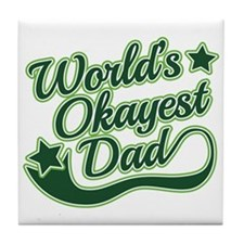 World's Okayest Dad Green Tile Coaster