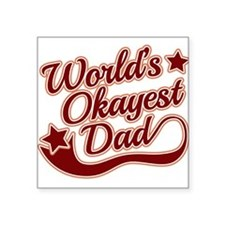 "World's Okayest Dad Red Square Sticker 3"" x 3"""