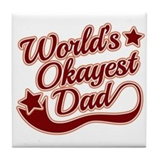 World's Okayest Dad Red Tile Coaster