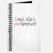 I Teach. What is YOUR Superpower? Journal