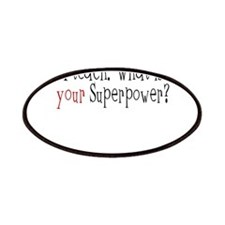 I Teach. What is YOUR Superpower? Patches