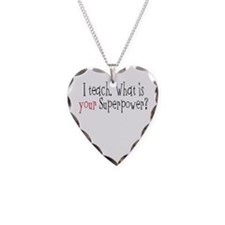 I Teach. What is YOUR Superpower? Necklace