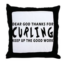 Dear God Thanks For Curling Throw Pillow