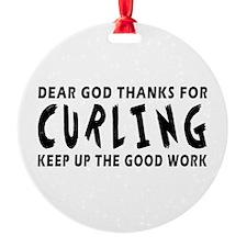 Dear God Thanks For Curling Ornament