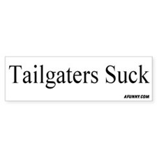 Tailgaters Suck Bumper Bumper Sticker