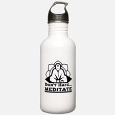 Dont Hate... Meditate Water Bottle