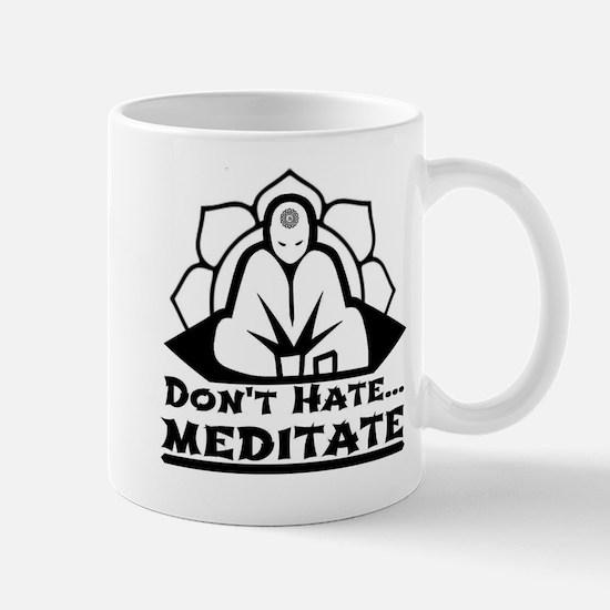Dont Hate... Meditate Mug