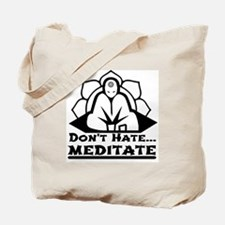 Dont Hate... Meditate Tote Bag