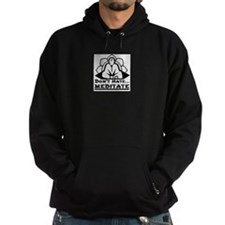 Dont Hate... Meditate Hoody