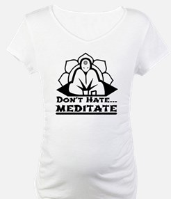 Dont Hate... Meditate Shirt