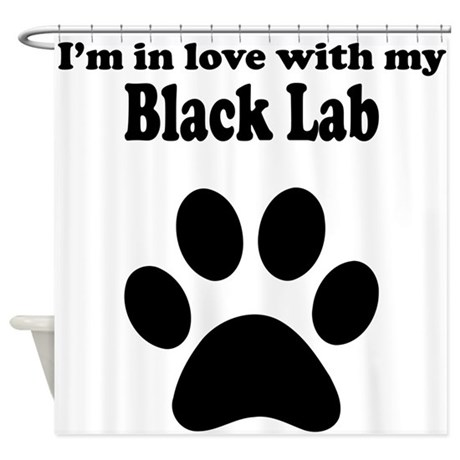 Im In Love With My Black Lab Shower Curtain