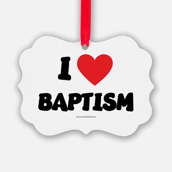 I Love Baptism - LDS Clothing - LDS T-Shirts Ornam