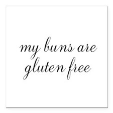 "my buns are gluten free Square Car Magnet 3"" x 3"""