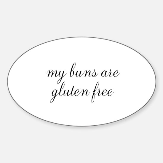 my buns are gluten free Sticker (Oval)