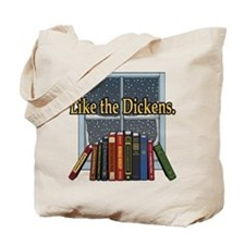 Like the Dickens Tote Bag