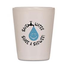 Save Water Share A Shower! Shot Glass