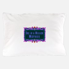 One in a Million Mother Pillow Case