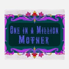 One in a Million Mother Throw Blanket