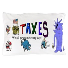 Tax and Taxes Pillow Case