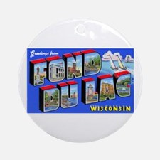 Fond Du Lac Wisconsin Greetings Ornament (Round)