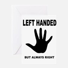 LEFT HANDED Greeting Card