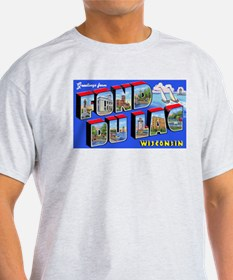 Fond Du Lac Wisconsin Greetings (Front) Ash Grey T