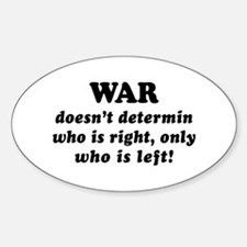 Sayings: War doesn't Oval Decal
