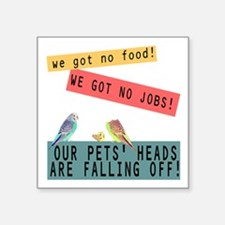 Our Pets Heads are Falling Off Sticker