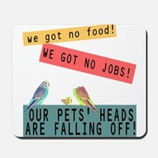 Our Pets Heads are Falling Off Mousepad