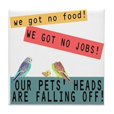 Our Pets Heads are Falling Off Tile Coaster