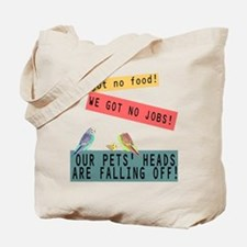 Our Pets Heads are Falling Off Tote Bag