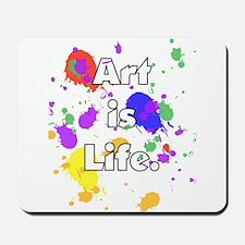 Art is Life -- Mousepad