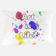 Art is Life -- Pillow Case