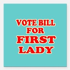 Vote Bill for First Lady - Hillary 2016 Square Car