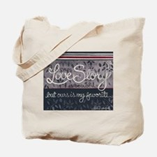 Ours is my favorite... Tote Bag