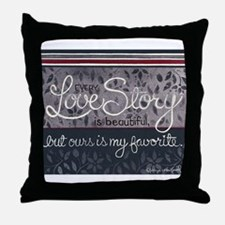 Ours is my favorite... Throw Pillow