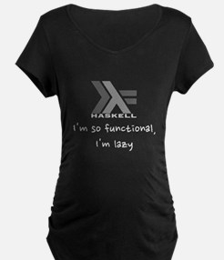 haskell_functional_lazy Maternity T-Shirt