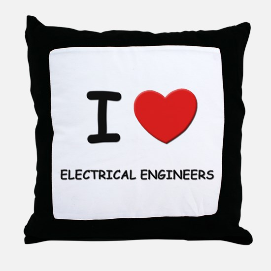I love electrical engineers Throw Pillow