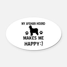 My Afhgan Hound makes me happy Oval Car Magnet