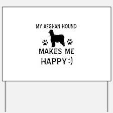 My Afhgan Hound makes me happy Yard Sign