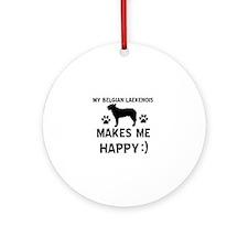 My Belgian Laekenois makes me happy Ornament (Roun