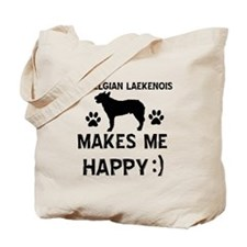 My Belgian Laekenois makes me happy Tote Bag