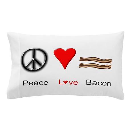 Peace Love Bacon Pillow Case