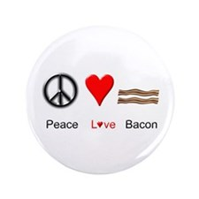"Peace Love Bacon 3.5"" Button"