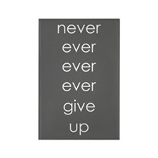 Never Give Up Rectangle Magnet