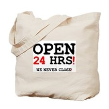 OPEN 24 HOURS - WE NEVER CLOSE! Z Tote Bag