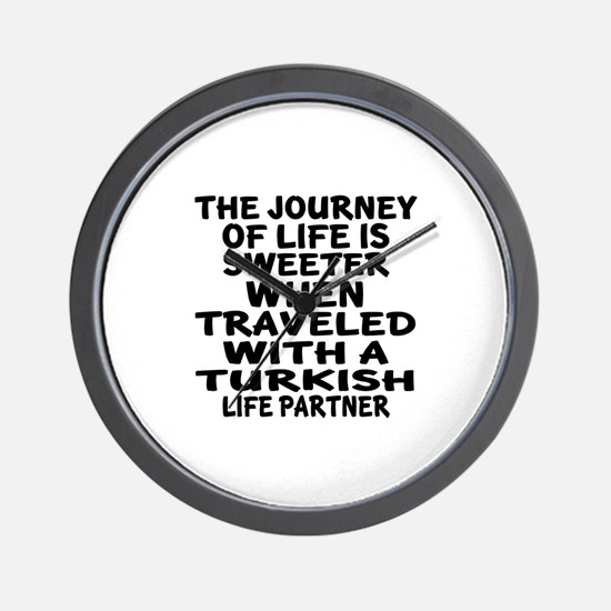 Traveled With Turkish Life Partner Wall Clock