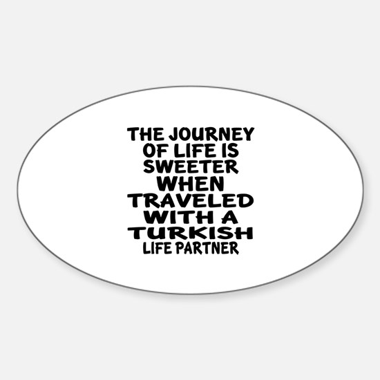 Traveled With Turkish Life Partner Sticker (Oval)