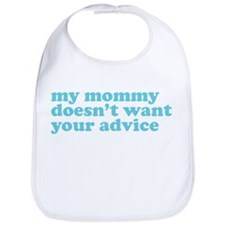 Mommy doesn't want advice for baby Bib